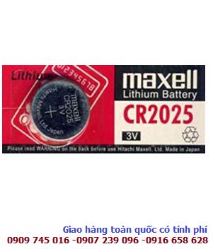 Maxell CR2025; Pin 3v lithium Maxell CR2025 _Cell in Japan _1viên